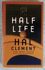 Half Life by Hal Clement PB 1st Tor - the fate of the human race at stake