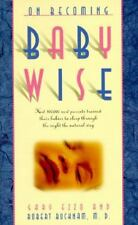 On Becoming Babywise I : How 100,000 Parents Trained Their Babies to Sleep...