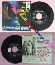 LP 45 7'' LOS MARCELLOS FERIAL La casa del sole Quella sera no cd mc dvd vhs (*)