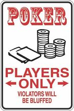 """Metal Sign Poker Players Only 8"""" x 12"""" Aluminum S367"""