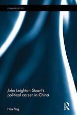 John Leighton Stuart's Political Career in China by Hao Ping (Hardback, 2017)