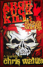 Dayglo Abortions - The Story - Argh F*ck Kill / New Book / Hardcore Punk Dayglow