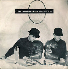 45 GIRI PET SHOP BOYS left to my own devices / the sound of the atom splitting