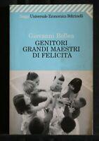 GENITORI GRANDI MAESTRI DI FELICITA'. Bollea. Feltrinelli.