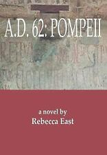 A.D. 62: Pompeii by East, Rebecca M. , Hardcover