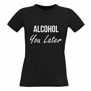 Novelty Womens TShirt Alcohol You Later Pun I'll Call Joke Slogan Wine Drinking