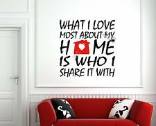 What I Love most about my home is who I share it with - Stunning Wall Sticker UK