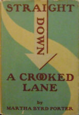 Porter, rd / Straight Down A Crooked Lane Signed 1st Edition 1945