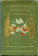 French Ways and Their Meaning by Edith Wharton  (1919, 1st ed)