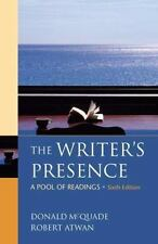 The Writer's Presence : A Pool of Readings by Donald McQuade and Robert Atwan (2