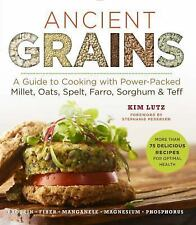 Superfoods for Life: Ancient Grains : A Guide to Cooking with Power-Packed...
