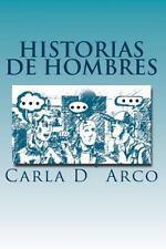 Historias de Hombres by Carla Darco (2013, Paperback)