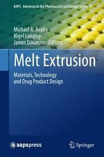 Melt Extrusion : Materials, Technology and Drug Product Design: By Repka, Mic...