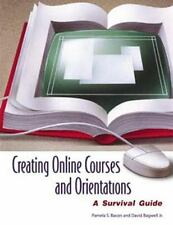 Creating Online Courses and Orientations: A Survival Guide-ExLibrary