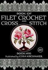 Cora Kirchmaier #6 c.1919 - Pattern Book of Filet Crochet and Cross Stitch