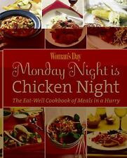 Woman's Day Monday Night is Chicken Night: The Eat-Well Cookbook of Meals in a