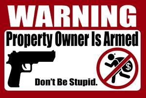GUN WARNING Home Security Sign Gun Sticker | Don't Be Stupid | NRA Gun Owner