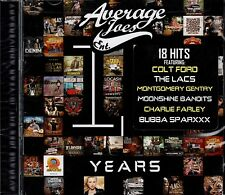 CD LACS Colt Ford Moonshine Bandits Bubba Sparxxx  AVERAGE JOES: 10 YEARS New