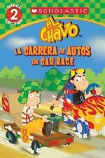 Lector de Scholastic Nivel 2: El Chavo - La Carrera de Carros / the Car Race...