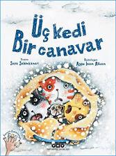 """ UC KEDI BIR CANAVAR -  Sara Sahinkanat ""- Turkish Children's Book 2016"