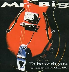 MR.BIG - TO BE WITH YOU (LIVE USA 1992) - CD - SOUNDBOARD 10/10 !!!