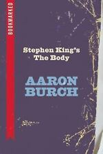 STEPHEN KING'S THE BODY - BURCH, AARON - NEW PAPERBACK BOOK