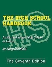 The High School Handbook: Junior and Senior High School at Home
