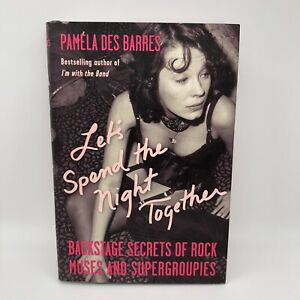 Let's Spend the Night Together: Backstage Secrets of Rock Muses.. VG+ Book HC