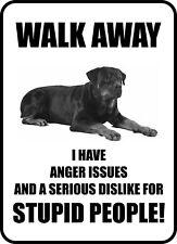 #210 ROTTWEILER WALK AWAY STUPID PEOPLE  DOG GATE FENCE SIGN