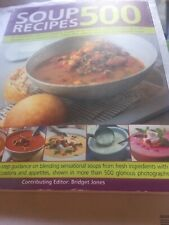500 Soup Recipes: an Unbeatable Collection Including Chunky Winter Warmers,...