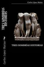 Tres Sombrias Historias by Carlos Lopez Matias (2014, Paperback, Large Type)