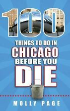 100 Things to Do in Chicago Before You Die by Molly Page (2016, Paperback)