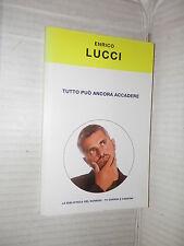 TUTTO PUO ANCORA ACCADERE Enrico Lucci La Biblioteca del Sorriso 2004 romanzo di
