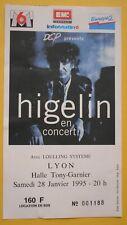 TICKET - HIGELIN à LYON 1993 - SPECTACLE Rock CONCERT LIVE