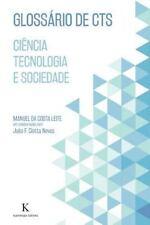 Glossario de CTS - Ciencia, Tecnologia e Sociedade by Manuel Leite (2016,...