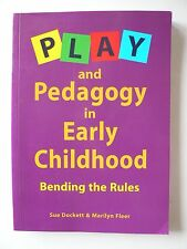 Play and Pedagogy in Early Childhood by Susan Dockett (Paperback 1999).