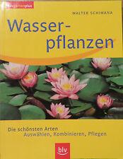 Wasserpflanzen  - Die schönsten Arten von Walter Schimana
