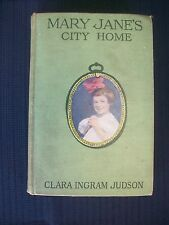 Mary Jane's City Home Clara Ingram Judson Thema Gooch1920 fist ed. Illustrated