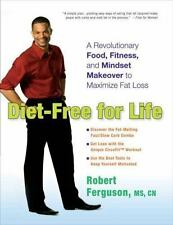 Diet-Free for Life: A Revolutionary Food, Fitness, and Mindset Makeover to Maxim