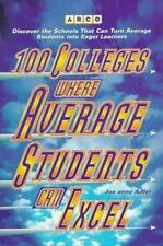 100 Colleges Where Average Students Can Excel (Joanne Adler 1997, Paperback)