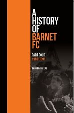 A History of Barnet FC - Part Four - 1965-1991 - The Bees Football book