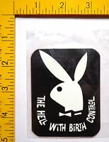 vtg playboy sticker decal bunny to hell with birth control 70's novelty