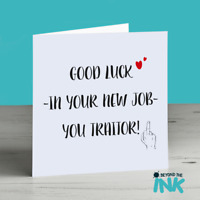 Sorry Your Leaving - New Job - Funny - Good Luck - Personalised Humour Card