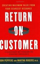 Return on Customer: Creating Maximum Value From Your Scarcest Resource-ExLibrary