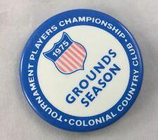 Orig Colonial Invitation Fort Worth Golf Tournament Badge Pin Ground Season 1975