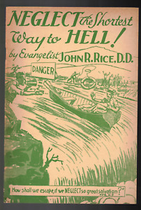 Neglect the Shortest Way to Hell! by Evangelist John R. Rice