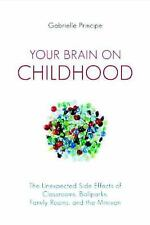 Your Brain on Childhood: The Unexpected Side Effects of Classrooms, Ballparks,
