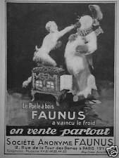 PUBLICITÉ 1924 LE POËLE A BOIS FAUNUS A VAINCU LE FROID - ADVERTISING