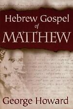 Hebrew Gospel of Matthew by George Howard (1998, Paperback)