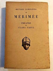 OEUVRES COMPLETES DE MERIMEE - THEATRE DE CLARA GAZUL - 1929